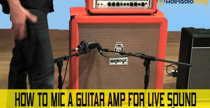 How To Mic A Guitar Amp For Live Sound