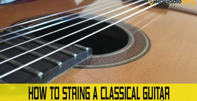 How To String A Classical Guitar